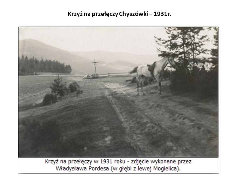 Krzyż na przełęczy Chyszówki – 1931r.