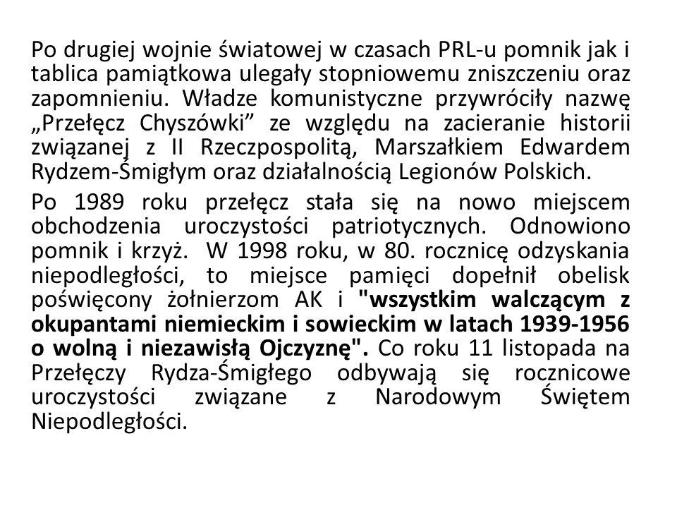 Po drugiej wojnie światowej w czasach PRL-u pomnik jak i tablica pamiątkowa ulegały stopniowemu zniszczeniu oraz zapomnieniu. Władze komunistyczne prz