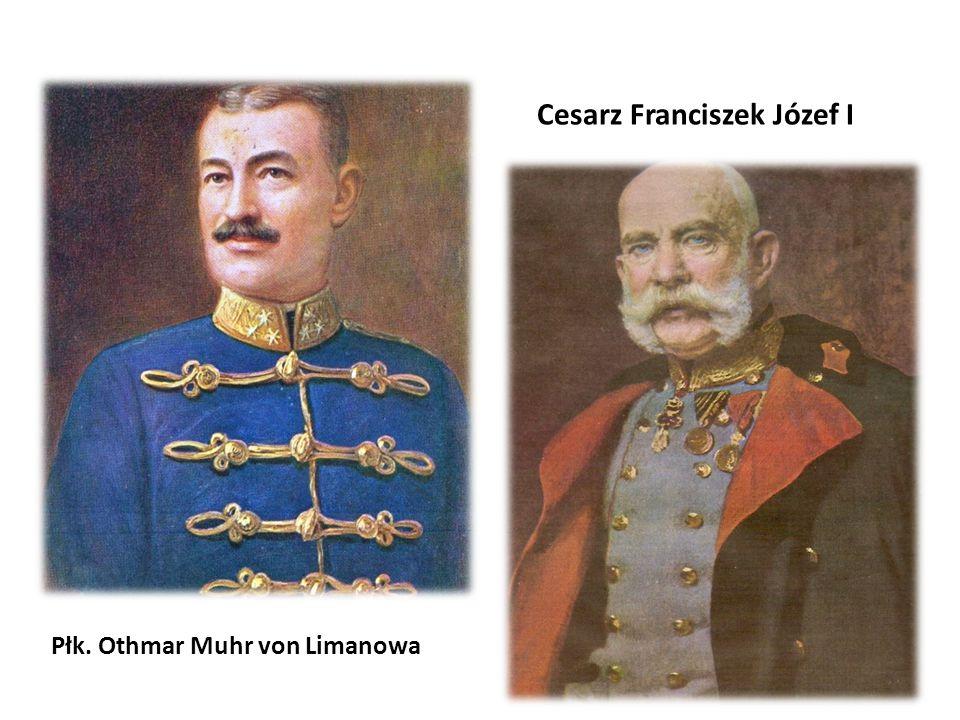 Cesarz Franciszek Józef I Płk. Othmar Muhr von Limanowa