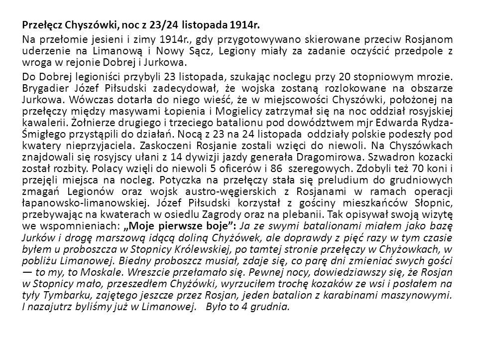 Przełęcz Chyszówki, noc z 23/24 listopada 1914r. Na przełomie jesieni i zimy 1914r., gdy przygotowywano skierowane przeciw Rosjanom uderzenie na Liman