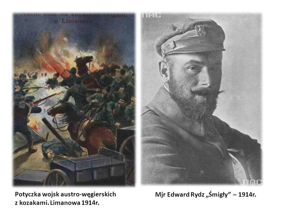 """Mjr Edward Rydz """"Śmigły – 1914r. Potyczka wojsk austro-węgierskich z kozakami. Limanowa 1914r."""