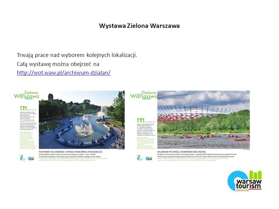 Wystawa Zielona Warszawa Trwają prace nad wyborem kolejnych lokalizacji.