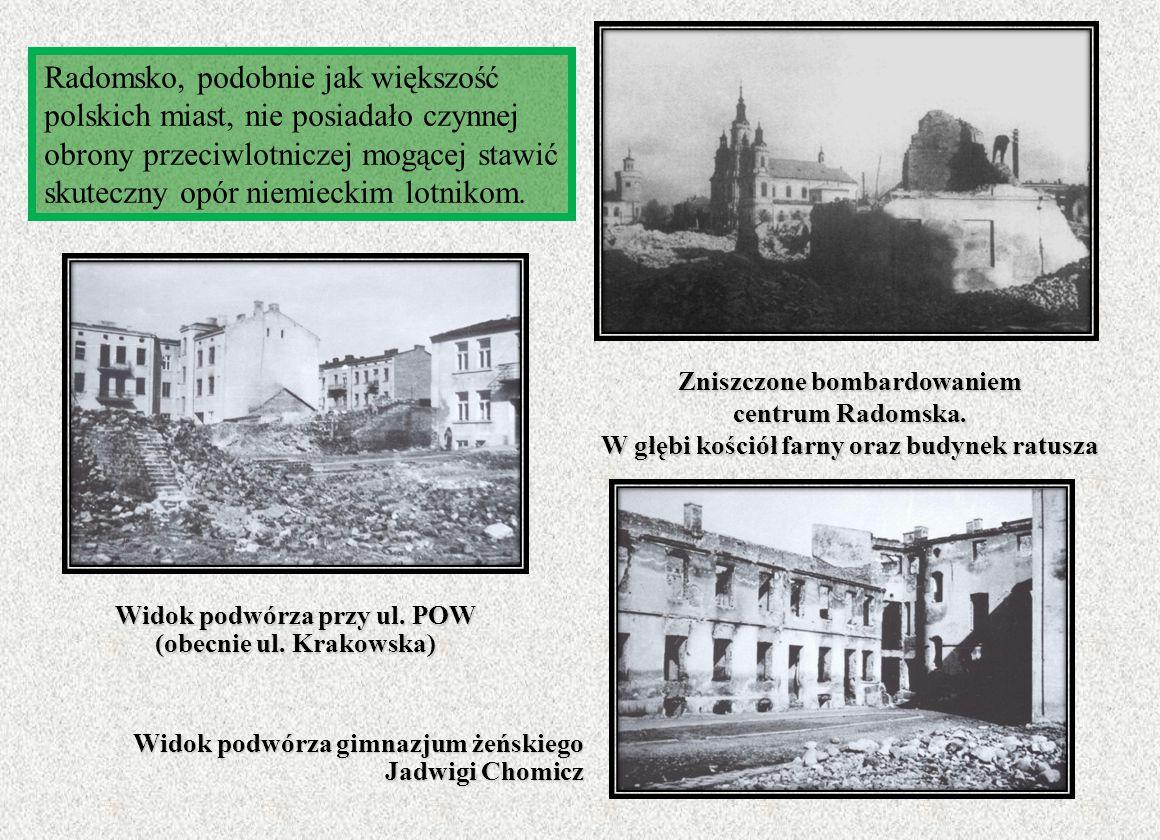 Zniszczone bombardowaniem centrum Radomska. W głębi kościół farny oraz budynek ratusza Radomsko, podobnie jak większość polskich miast, nie posiadało