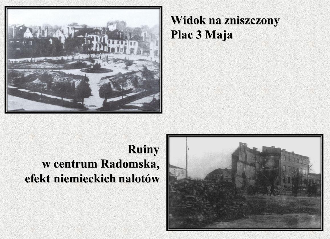 Widok na zniszczony Plac 3 Maja Ruiny w centrum Radomska, efekt niemieckich nalotów
