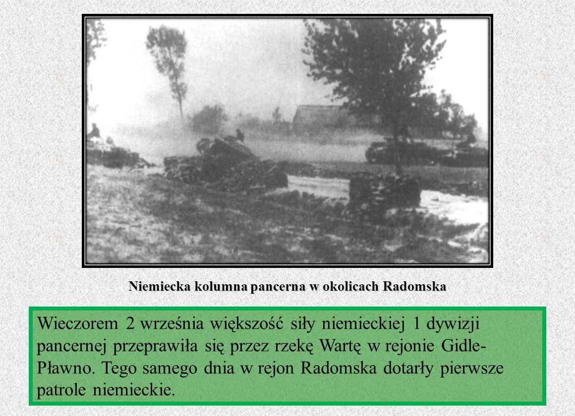 Wieczorem 2 września większość siły niemieckiej 1 dywizji pancernej przeprawiła się przez rzekę Wartę w rejonie Gidle- Pławno. Tego samego dnia w rejo