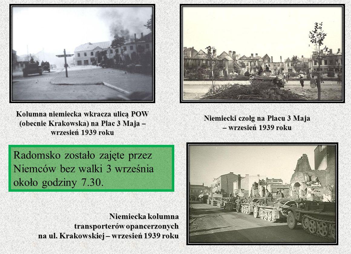 Kolumna niemiecka wkracza ulicą POW (obecnie Krakowska) na Plac 3 Maja – wrzesień 1939 roku Radomsko zostało zajęte przez Niemców bez walki 3 września