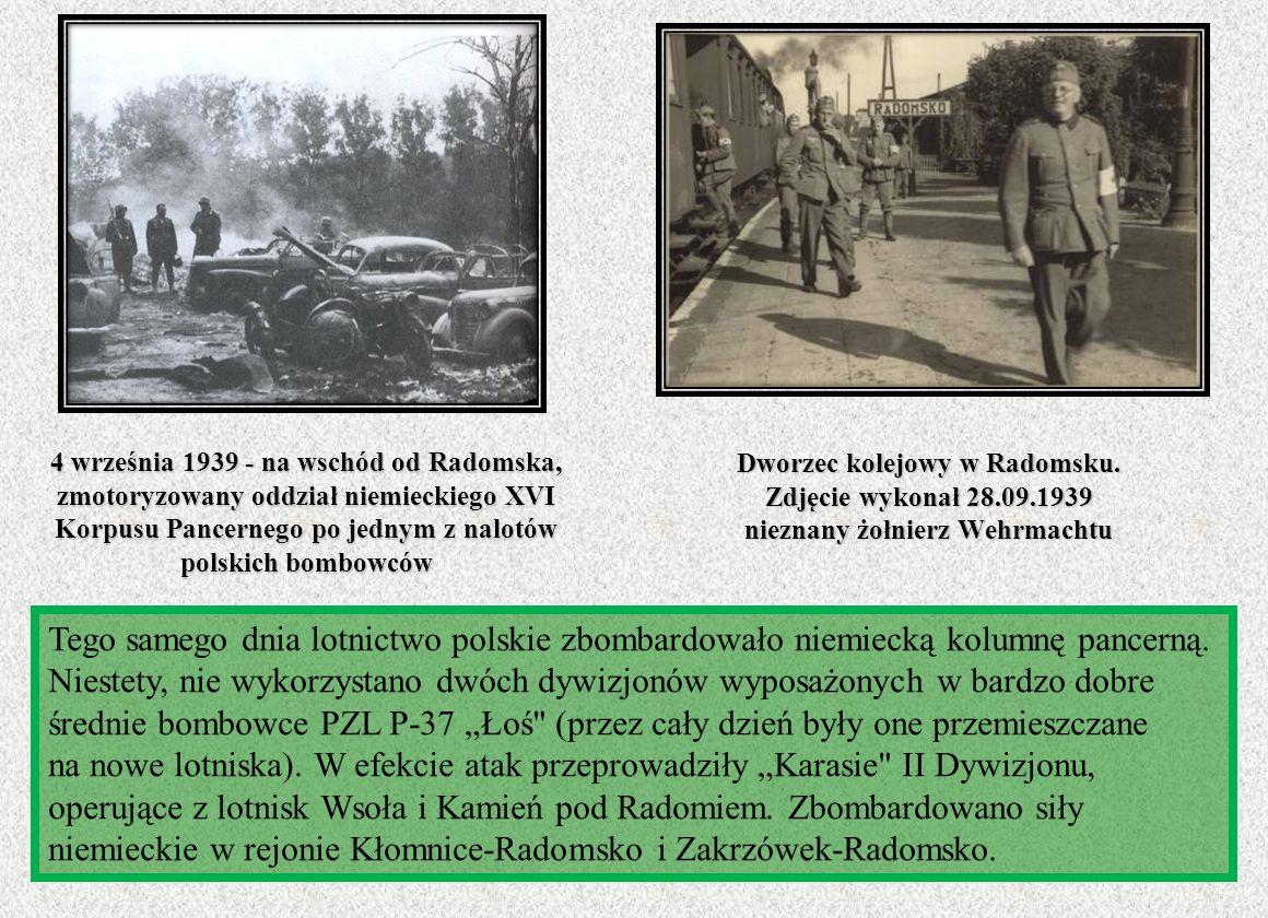4 września 1939 - na wschód od Radomska, zmotoryzowany oddział niemieckiego XVI Korpusu Pancernego po jednym z nalotów polskich bombowców Tego samego