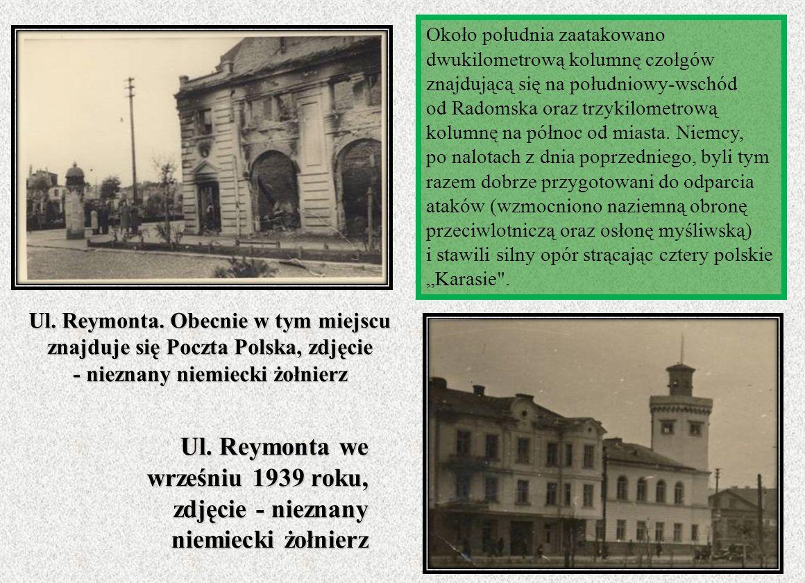 Ul. Reymonta. Obecnie w tym miejscu znajduje się Poczta Polska, zdjęcie - nieznany niemiecki żołnierz Około południa zaatakowano dwukilometrową kolumn