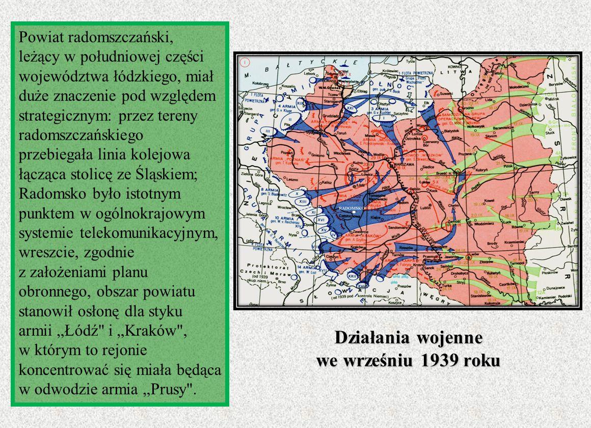 Powiat radomszczański, leżący w południowej części województwa łódzkiego, miał duże znaczenie pod względem strategicznym: przez tereny radomszczańskie
