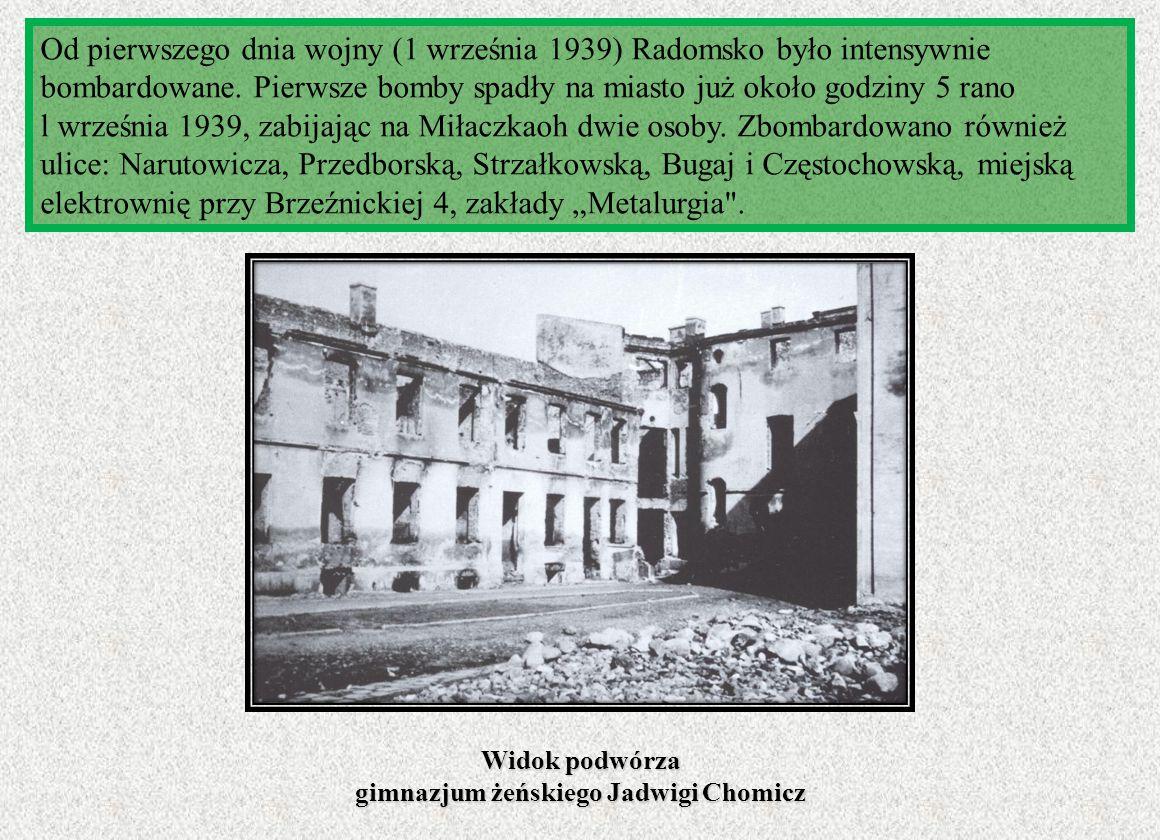 Od pierwszego dnia wojny (1 września 1939) Radomsko było intensywnie bombardowane. Pierwsze bomby spadły na miasto już około godziny 5 rano l września