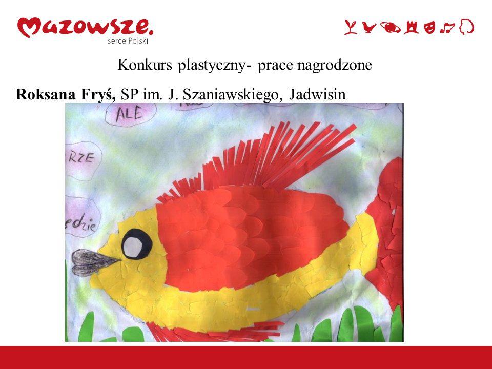 Konkurs plastyczny- prace nagrodzone Roksana Fryś, SP im. J. Szaniawskiego, Jadwisin