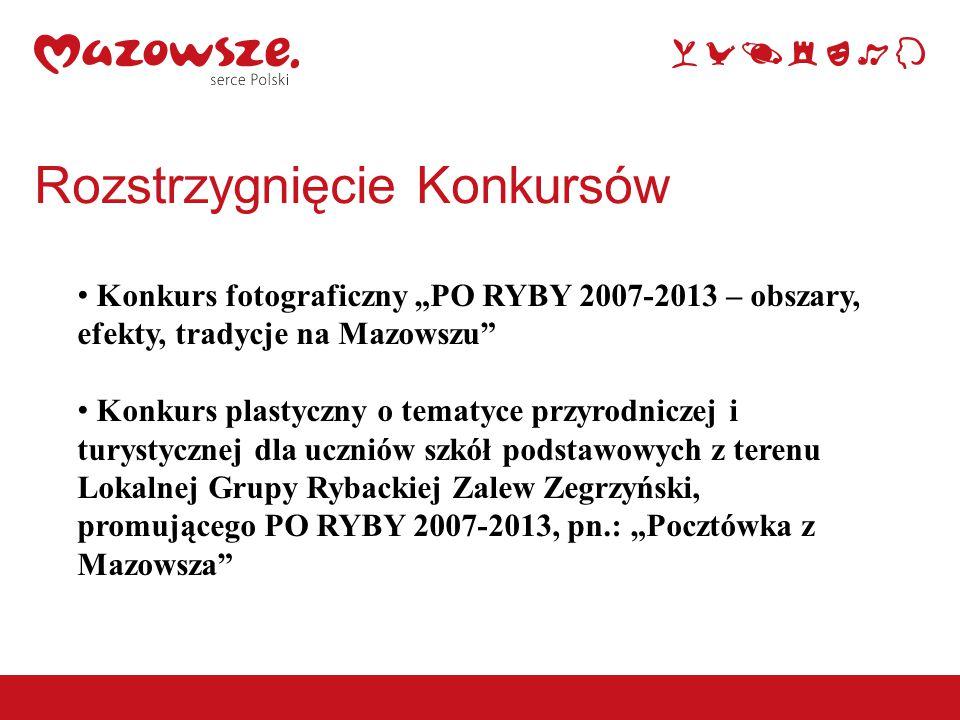 """Rozstrzygnięcie Konkursów Konkurs fotograficzny """"PO RYBY 2007-2013 – obszary, efekty, tradycje na Mazowszu Konkurs plastyczny o tematyce przyrodniczej i turystycznej dla uczniów szkół podstawowych z terenu Lokalnej Grupy Rybackiej Zalew Zegrzyński, promującego PO RYBY 2007-2013, pn.: """"Pocztówka z Mazowsza"""