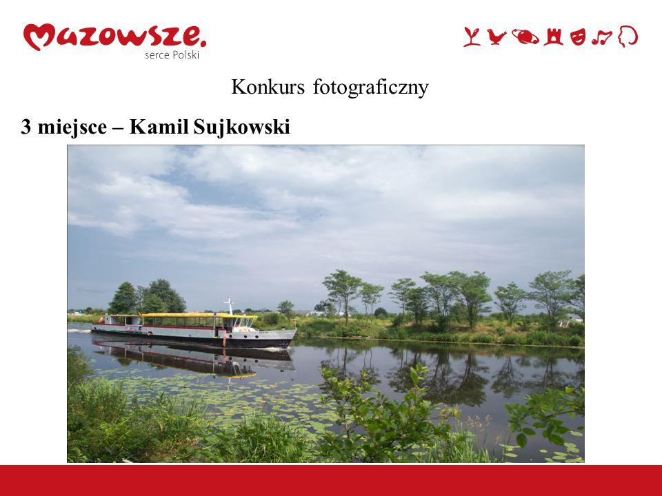 Konkurs fotograficzny 3 miejsce – Kamil Sujkowski
