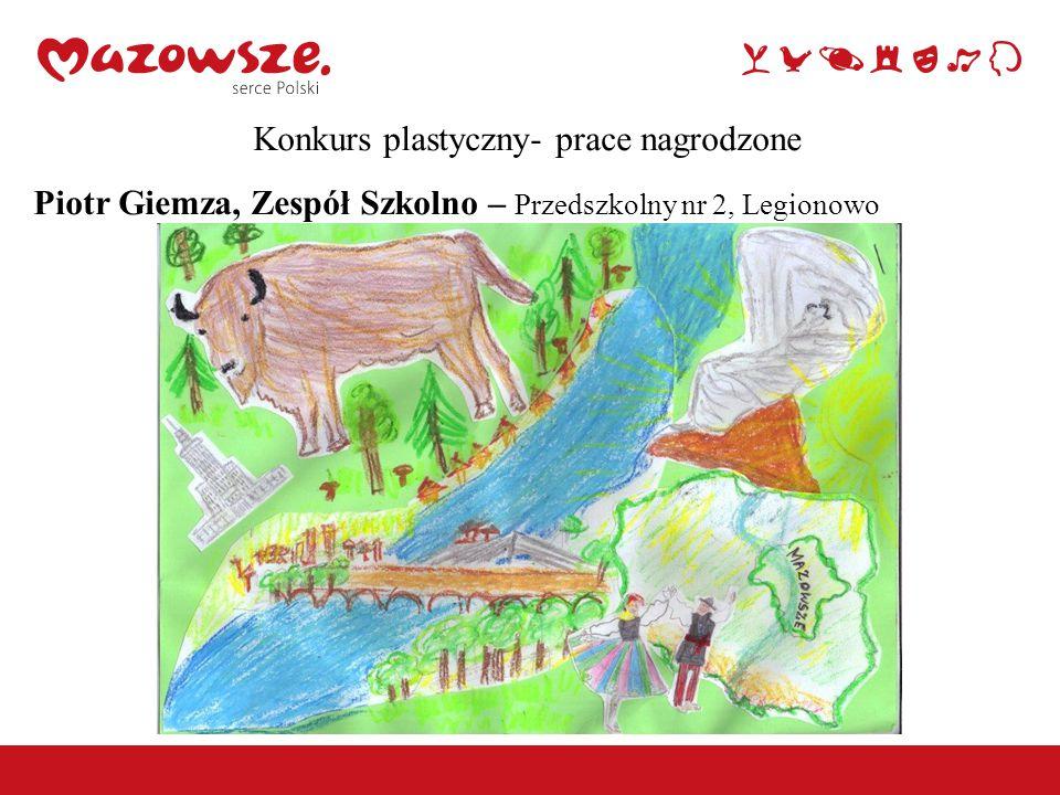Konkurs plastyczny- prace nagrodzone Piotr Giemza, Zespół Szkolno – Przedszkolny nr 2, Legionowo