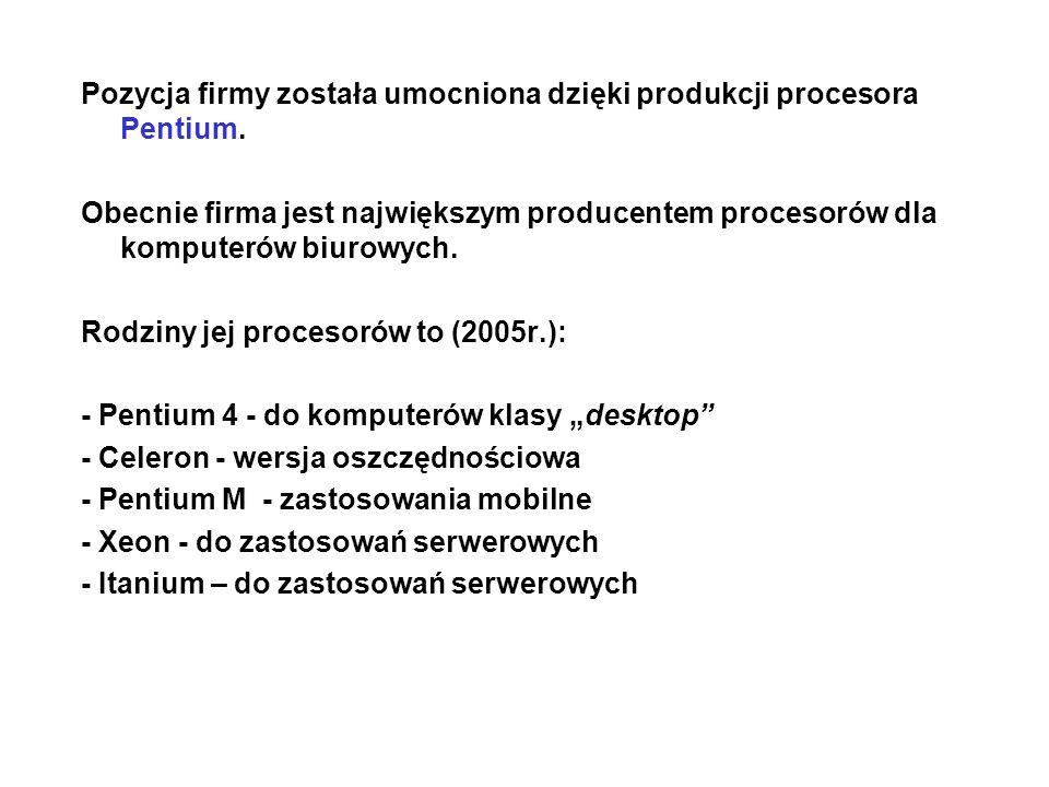 Pozycja firmy została umocniona dzięki produkcji procesora Pentium. Obecnie firma jest największym producentem procesorów dla komputerów biurowych. Ro