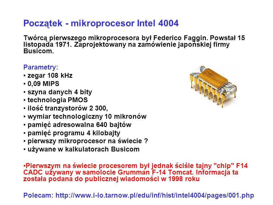 Twórcą pierwszego mikroprocesora był Federico Faggin. Powstał 15 listopada 1971. Zaprojektowany na zamówienie japońskiej firmy Busicom. Parametry: zeg