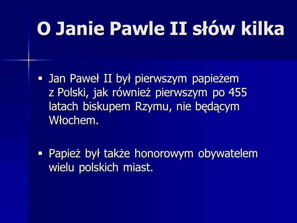 Jan Paweł II był pierwszym papieżem z Polski, jak również pierwszym po 455 latach biskupem Rzymu, nie będącym Włochem.  Papież był także honorowym