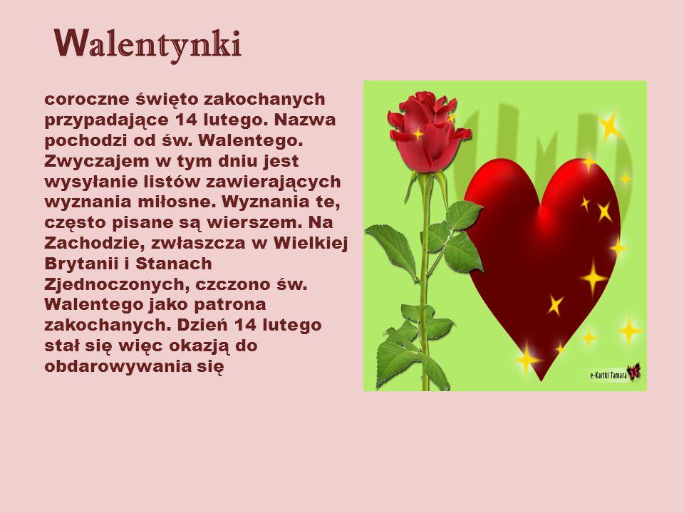 W alentynki coroczne święto zakochanych przypadające 14 lutego.