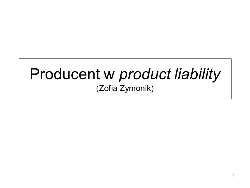 Producent w product liability (Zofia Zymonik) 1