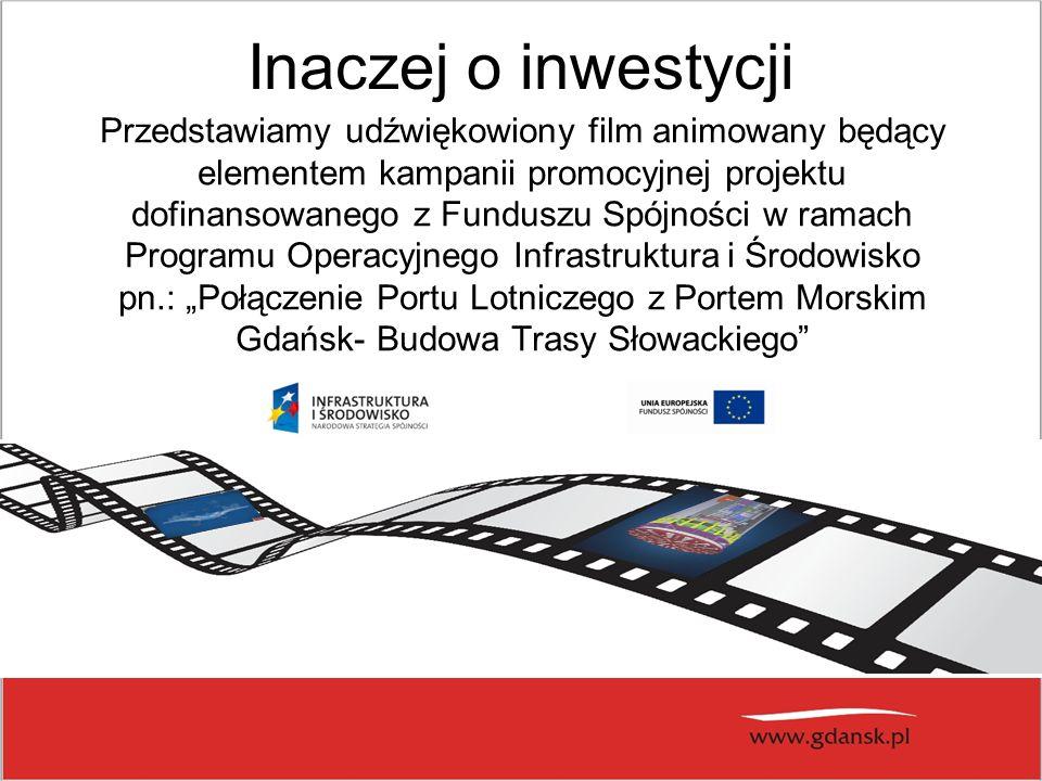 Inaczej o inwestycji Przedstawiamy udźwiękowiony film animowany będący elementem kampanii promocyjnej projektu dofinansowanego z Funduszu Spójności w