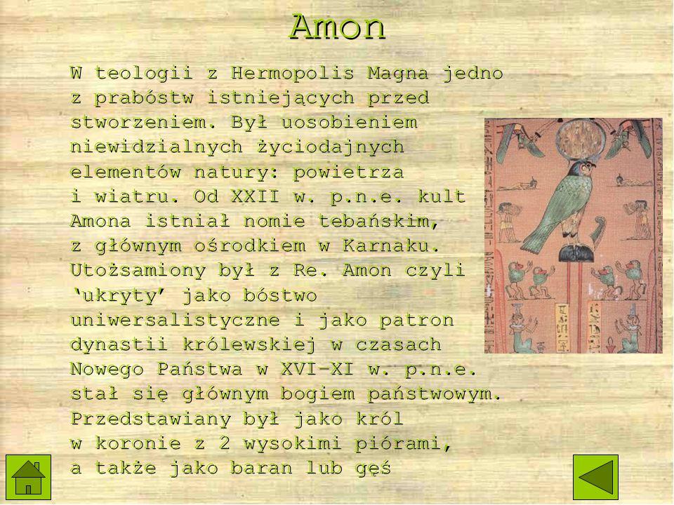 Amon W teologii z Hermopolis Magna jedno z prabóstw istniejących przed stworzeniem.