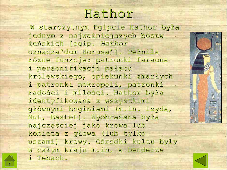Hathor W starożytnym Egipcie Hathor byłą jednym z najważniejszych bóstw żeńskich [egip.