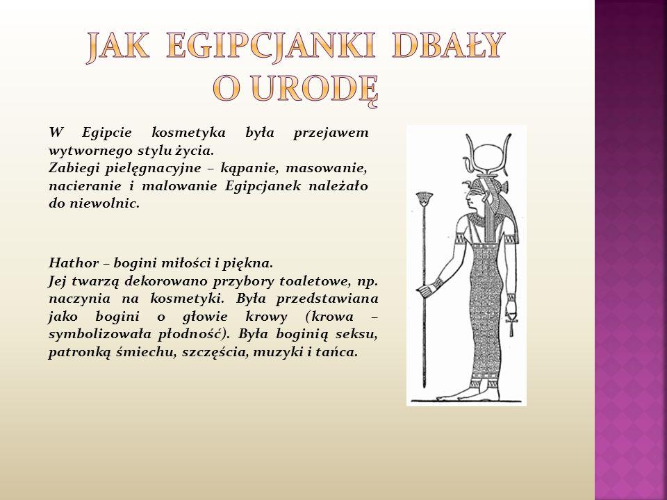 W Egipcie kosmetyka była przejawem wytwornego stylu życia. Zabiegi pielęgnacyjne – kąpanie, masowanie, nacieranie i malowanie Egipcjanek należało do n