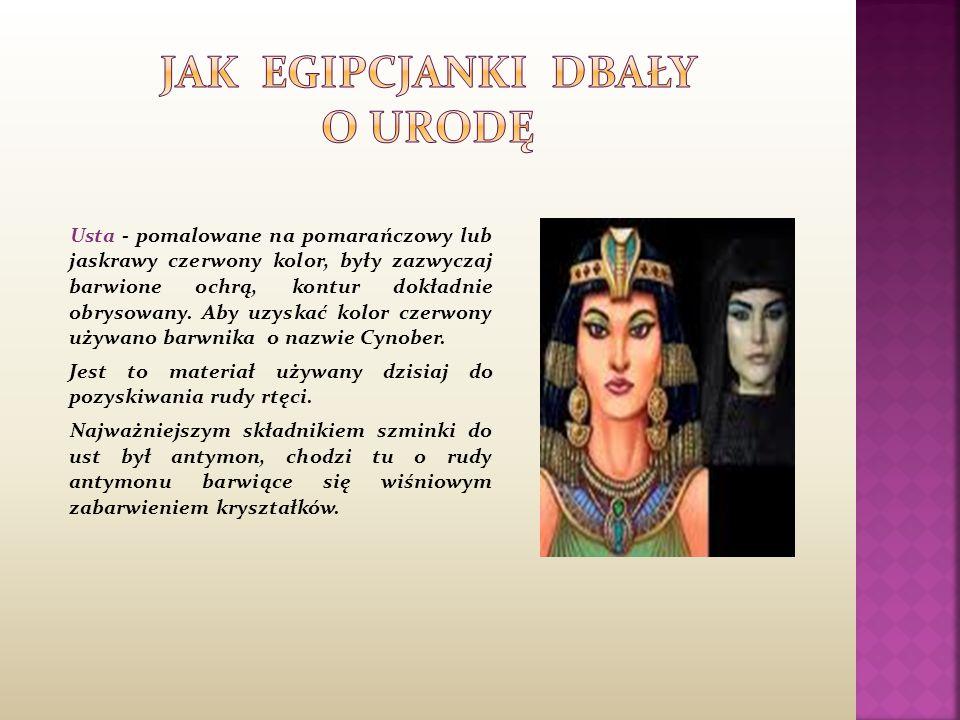 Oczy – w starożytnym Egipcie kobiety malowały oczy obrysowując je czarną kredką w kształt migdałka.