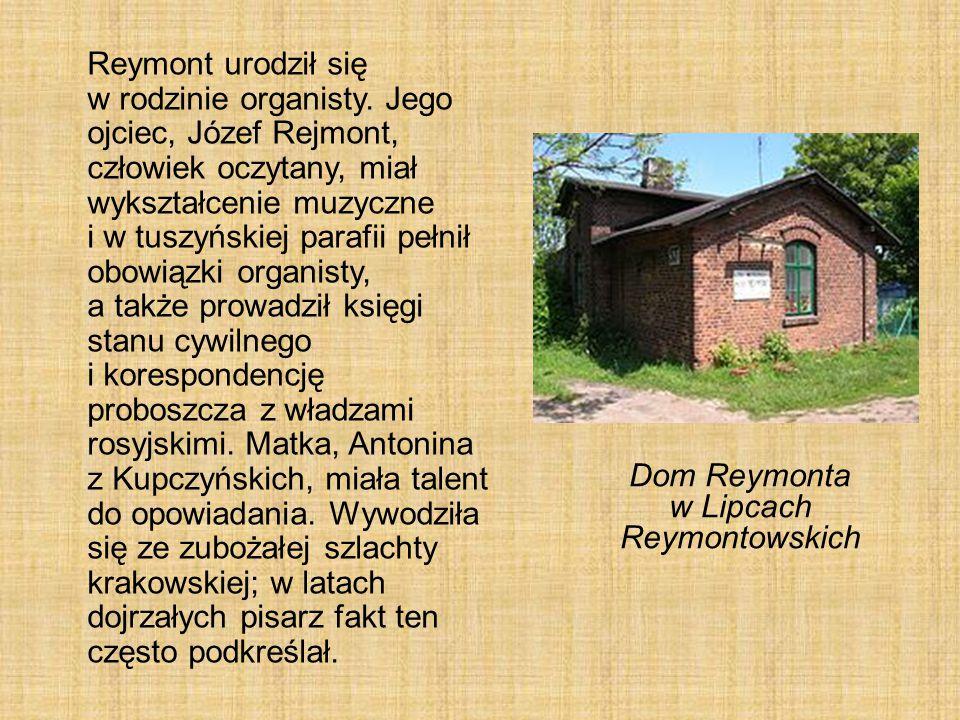 Reymont urodził się w rodzinie organisty. Jego ojciec, Józef Rejmont, człowiek oczytany, miał wykształcenie muzyczne i w tuszyńskiej parafii pełnił ob