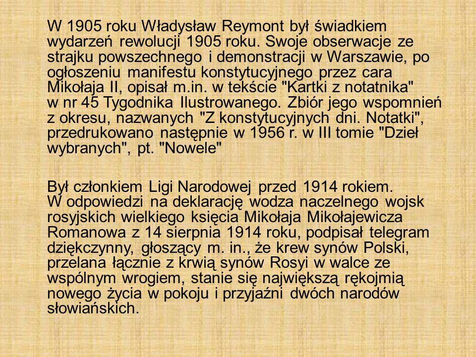 W 1905 roku Władysław Reymont był świadkiem wydarzeń rewolucji 1905 roku. Swoje obserwacje ze strajku powszechnego i demonstracji w Warszawie, po ogło