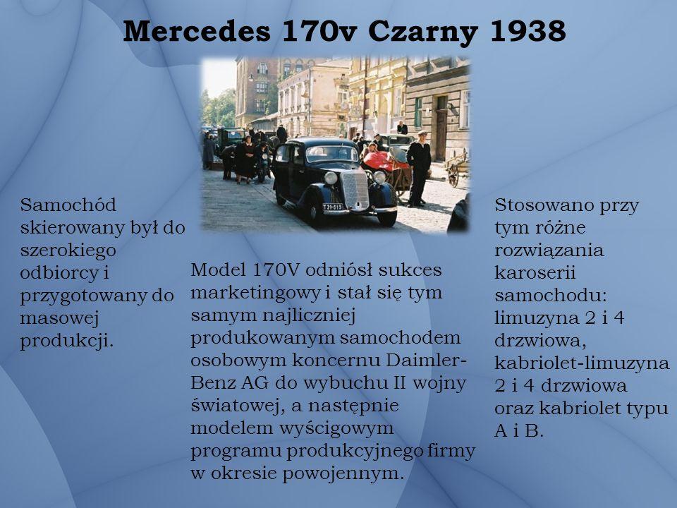 Mercedes 170v Czarny 1938 Samochód skierowany był do szerokiego odbiorcy i przygotowany do masowej produkcji. Model 170V odniósł sukces marketingowy i