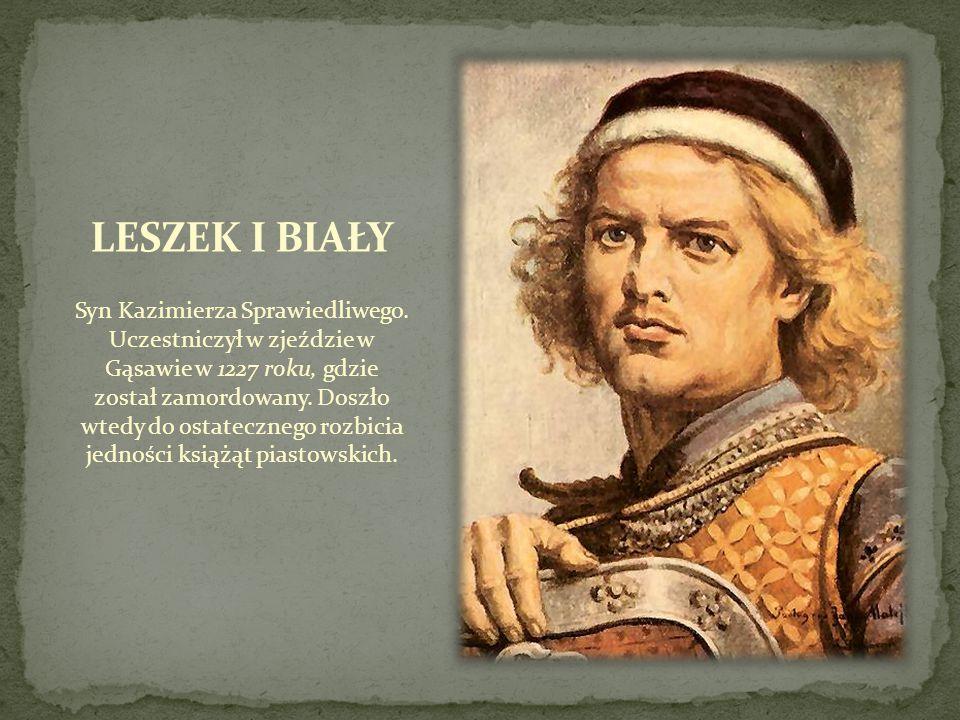 Syn Kazimierza Sprawiedliwego. Uczestniczył w zjeździe w Gąsawie w 1227 roku, gdzie został zamordowany. Doszło wtedy do ostatecznego rozbicia jedności