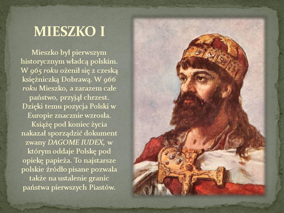 Mieszko był pierwszym historycznym władcą polskim. W 965 roku ożenił się z czeską księżniczką Dobrawą. W 966 roku Mieszko, a zarazem całe państwo, prz