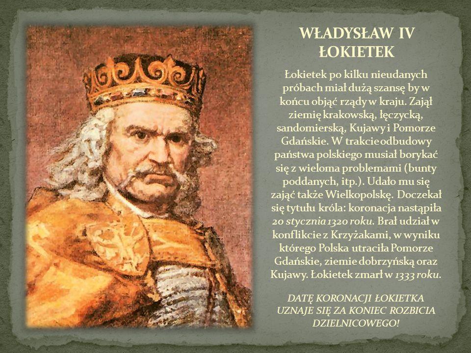 Łokietek po kilku nieudanych próbach miał dużą szansę by w końcu objąć rządy w kraju. Zajął ziemię krakowską, łęczycką, sandomierską, Kujawy i Pomorze