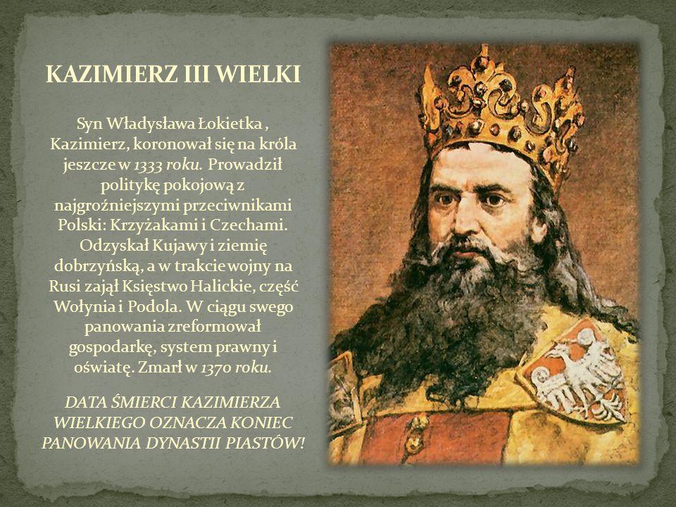 Syn Władysława Łokietka, Kazimierz, koronował się na króla jeszcze w 1333 roku. Prowadził politykę pokojową z najgroźniejszymi przeciwnikami Polski: K