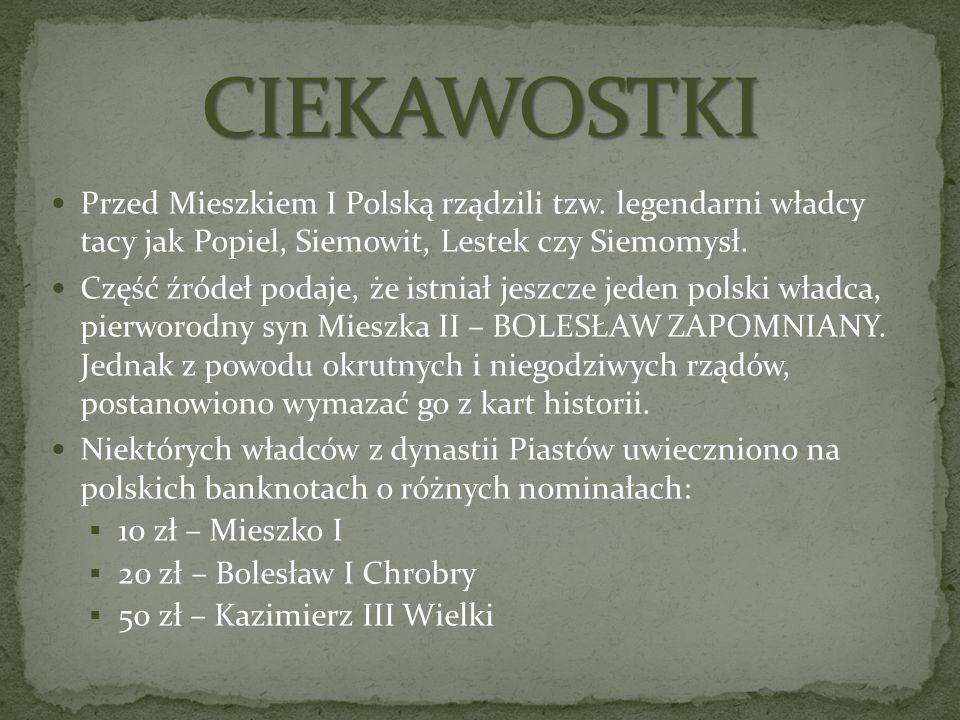 Przed Mieszkiem I Polską rządzili tzw. legendarni władcy tacy jak Popiel, Siemowit, Lestek czy Siemomysł. Część źródeł podaje, że istniał jeszcze jede