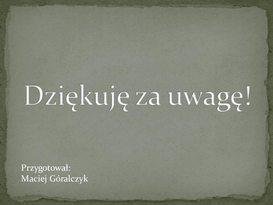 Przygotował: Maciej Góralczyk
