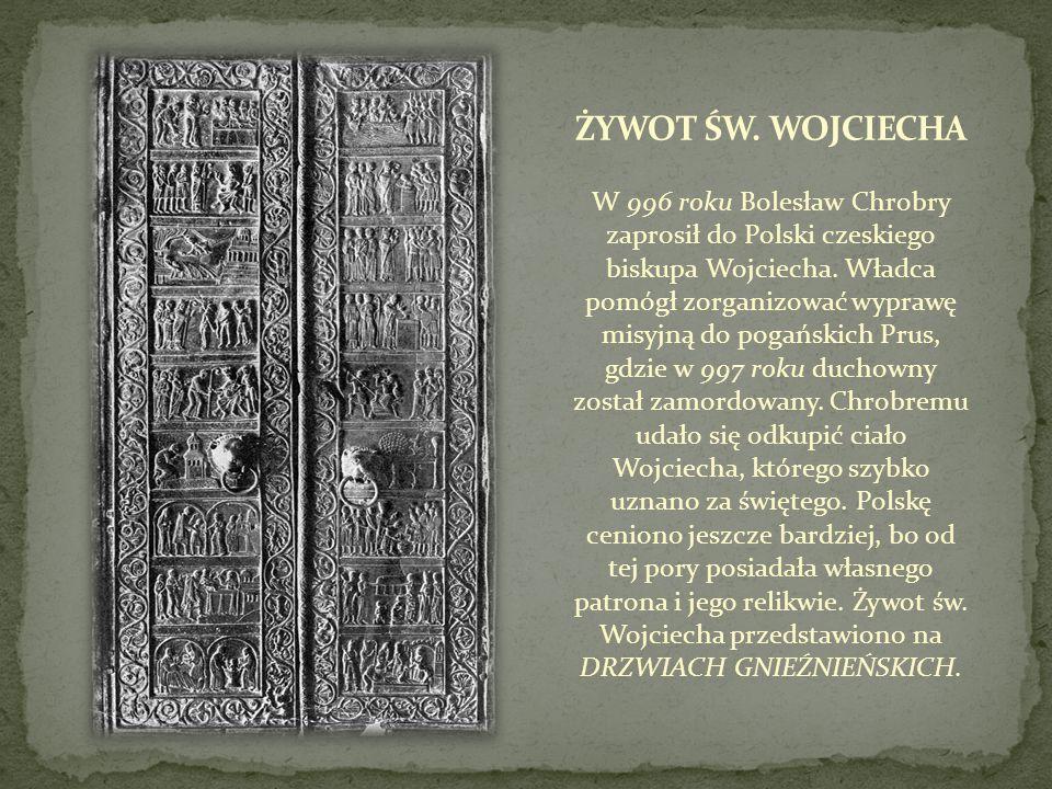 W 996 roku Bolesław Chrobry zaprosił do Polski czeskiego biskupa Wojciecha. Władca pomógł zorganizować wyprawę misyjną do pogańskich Prus, gdzie w 997