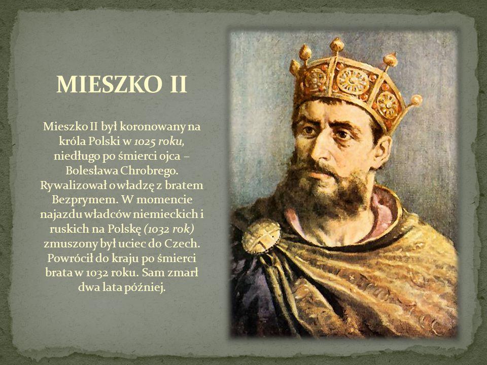 Mieszko II był koronowany na króla Polski w 1025 roku, niedługo po śmierci ojca – Bolesława Chrobrego. Rywalizował o władzę z bratem Bezprymem. W mome