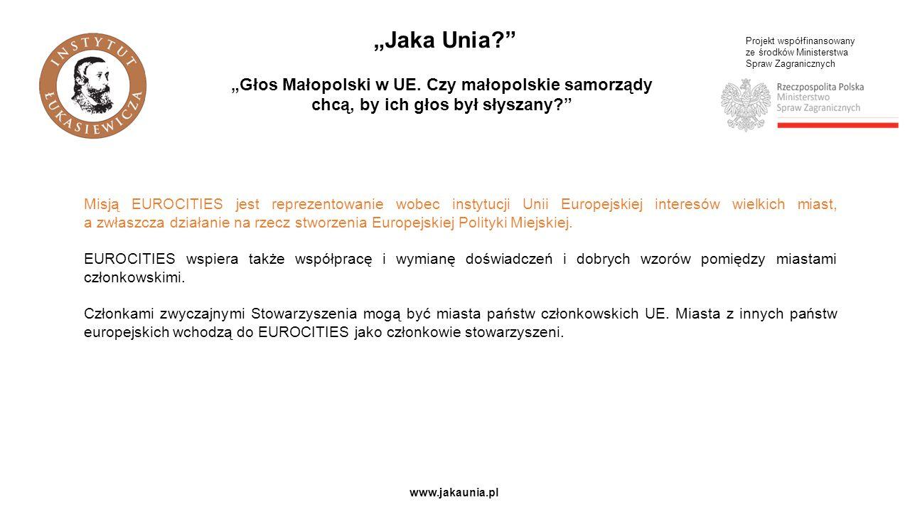 """Projekt współfinansowany ze środków Ministerstwa Spraw Zagranicznych www.jakaunia.pl """"Jaka Unia """"Głos Małopolski w UE."""
