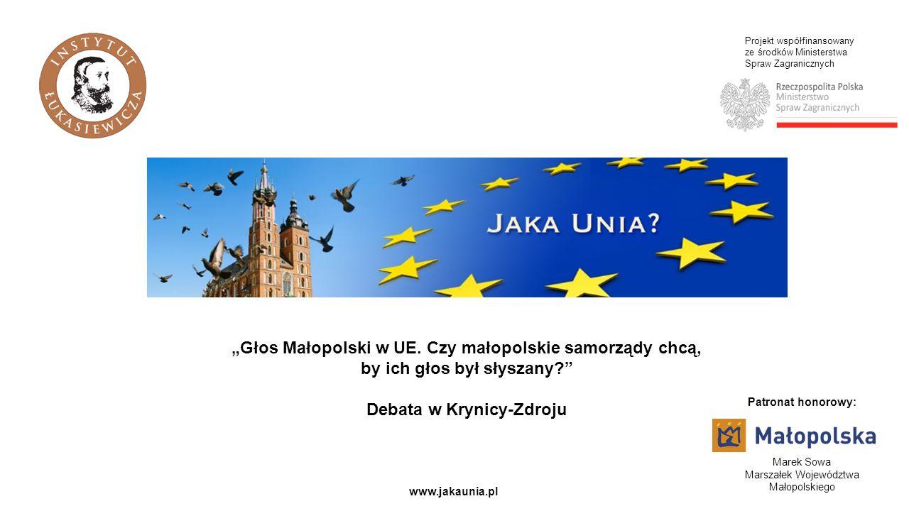 """Projekt współfinansowany ze środków Ministerstwa Spraw Zagranicznych www.jakaunia.pl """"Głos Małopolski w UE."""