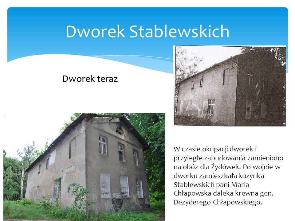Dworek Stablewskich Dworek teraz W czasie okupacji dworek i przyległe zabudowania zamieniono na obóz dla Żydówek. Po wojnie w dworku zamieszkała kuzyn