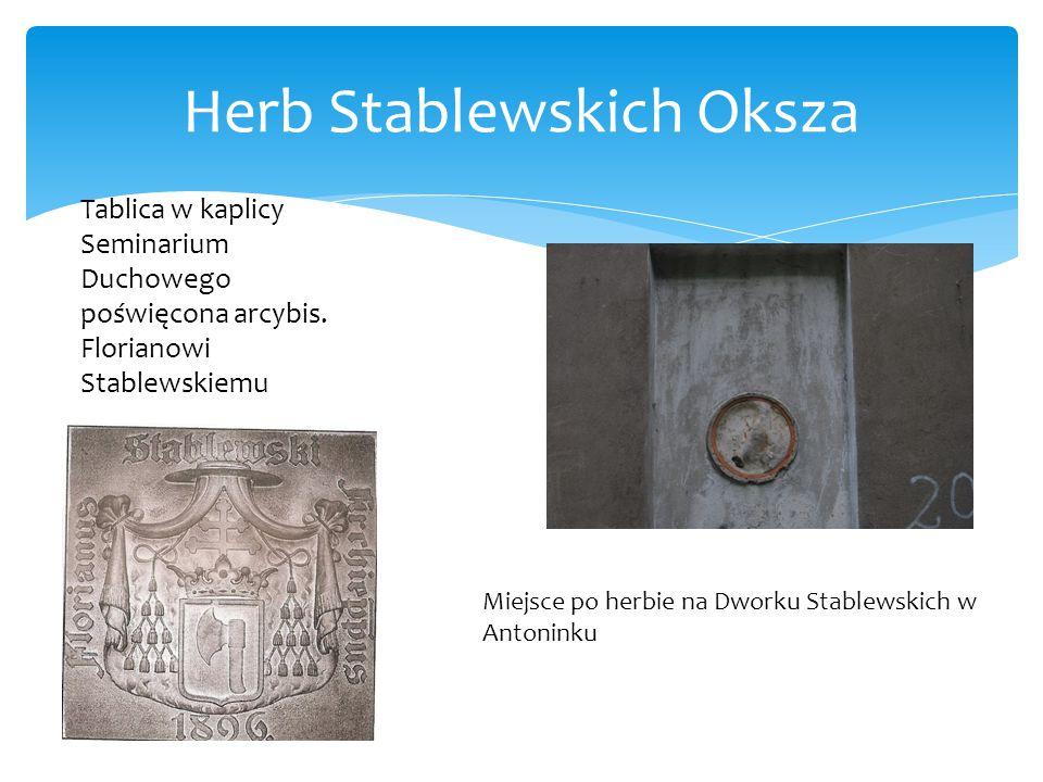Herb Stablewskich Oksza Tablica w kaplicy Seminarium Duchowego poświęcona arcybis. Florianowi Stablewskiemu Miejsce po herbie na Dworku Stablewskich w