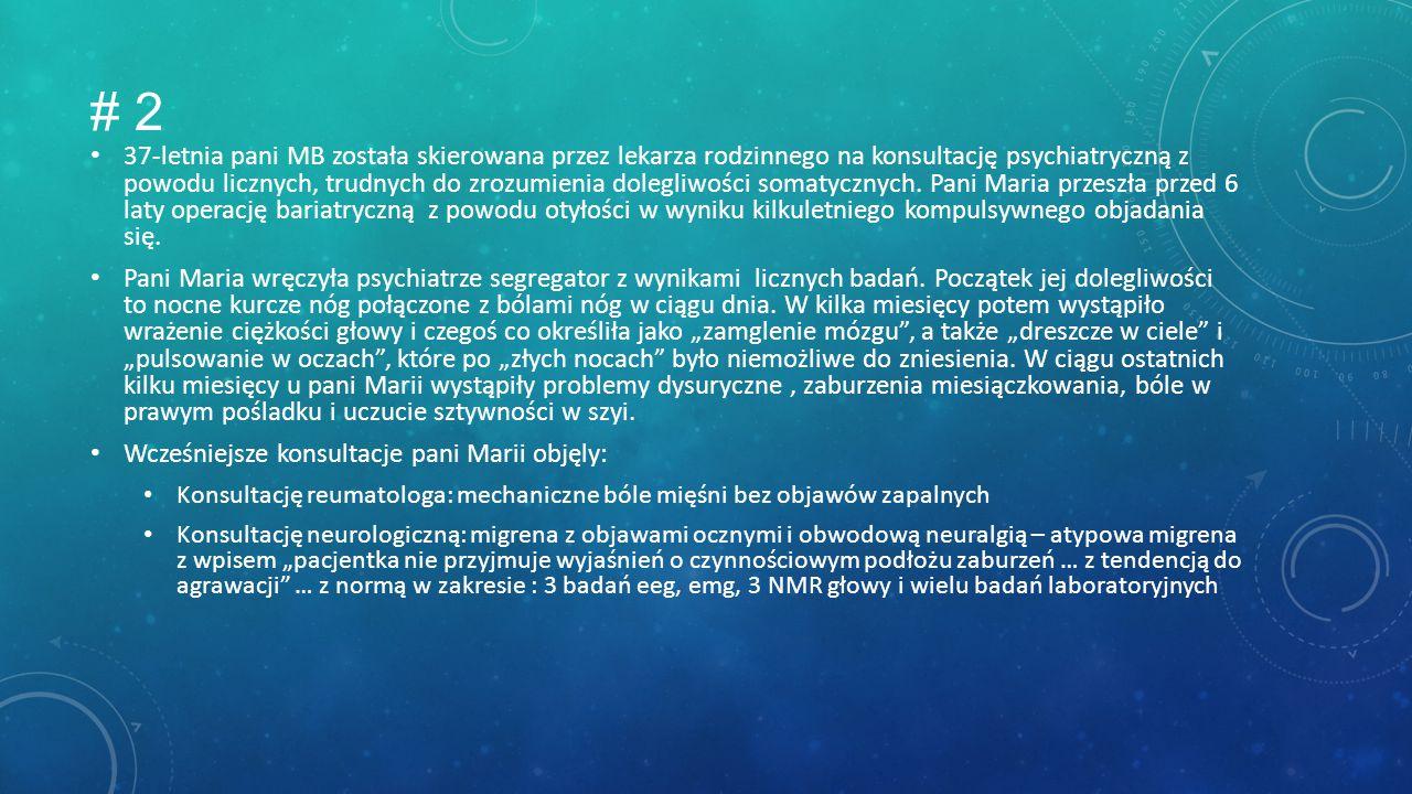 CECHY WSPÓLNE ZABURZEŃ SOMATOPODOBNYCH 1. Skupienie uwagi na dolegliwościach z jednego lub kilku miejsc ciała. 2. Objawy te powodują znaczące pogorsze