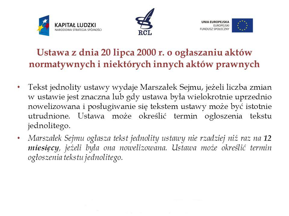 Tekst jednolity ustawy wydaje Marszałek Sejmu, jeżeli liczba zmian w ustawie jest znaczna lub gdy ustawa była wielokrotnie uprzednio nowelizowana i po