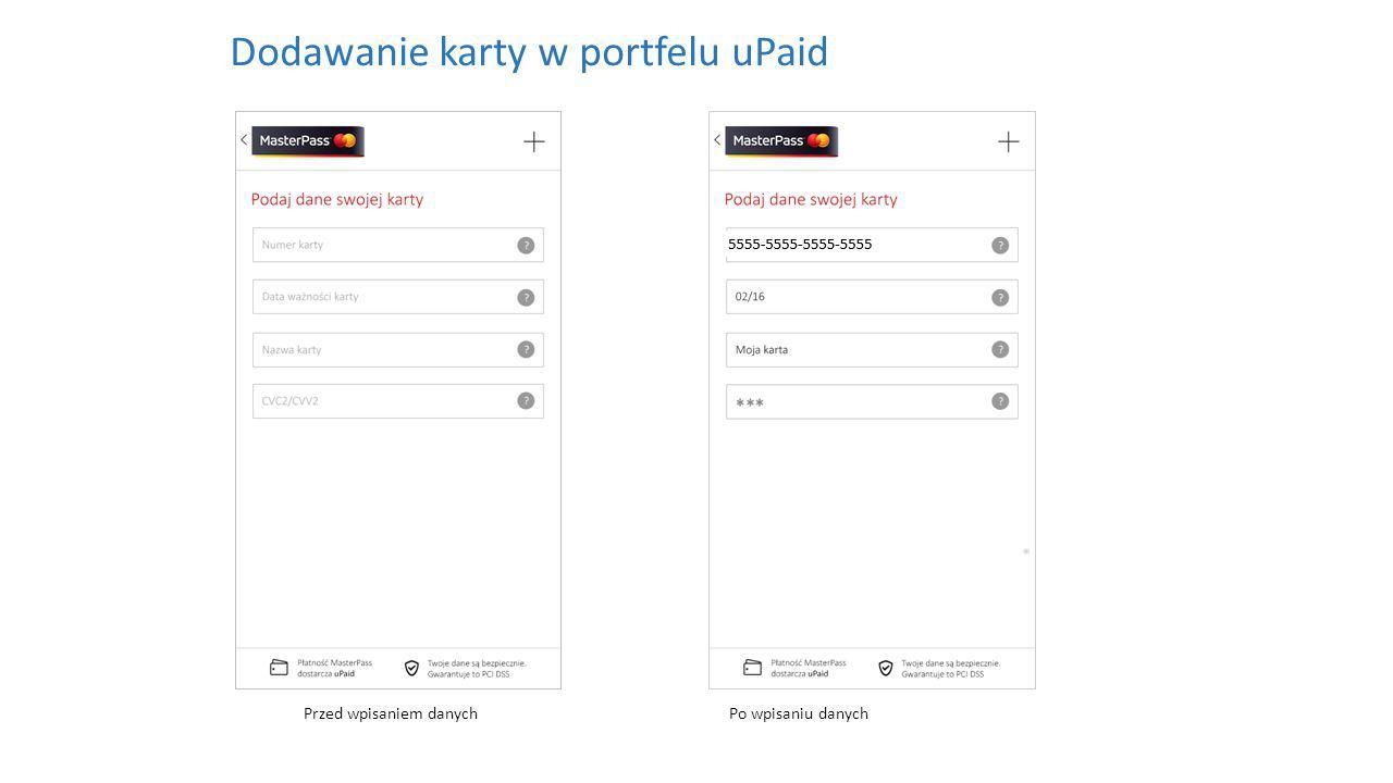 Przed wpisaniem danychPo wpisaniu danych Dodawanie karty w portfelu uPaid