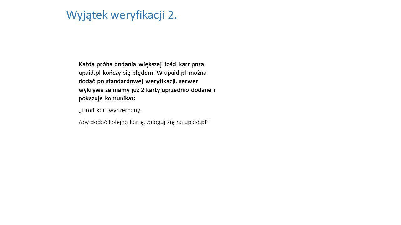Każda próba dodania większej ilości kart poza upaid.pl kończy się błędem.