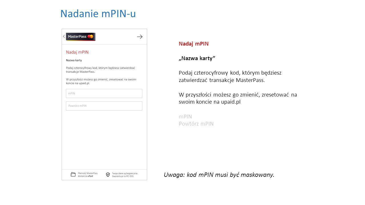 """Nadaj mPIN """"Nazwa karty Podaj czterocyfrowy kod, którym będziesz zatwierdzać transakcje MasterPass."""