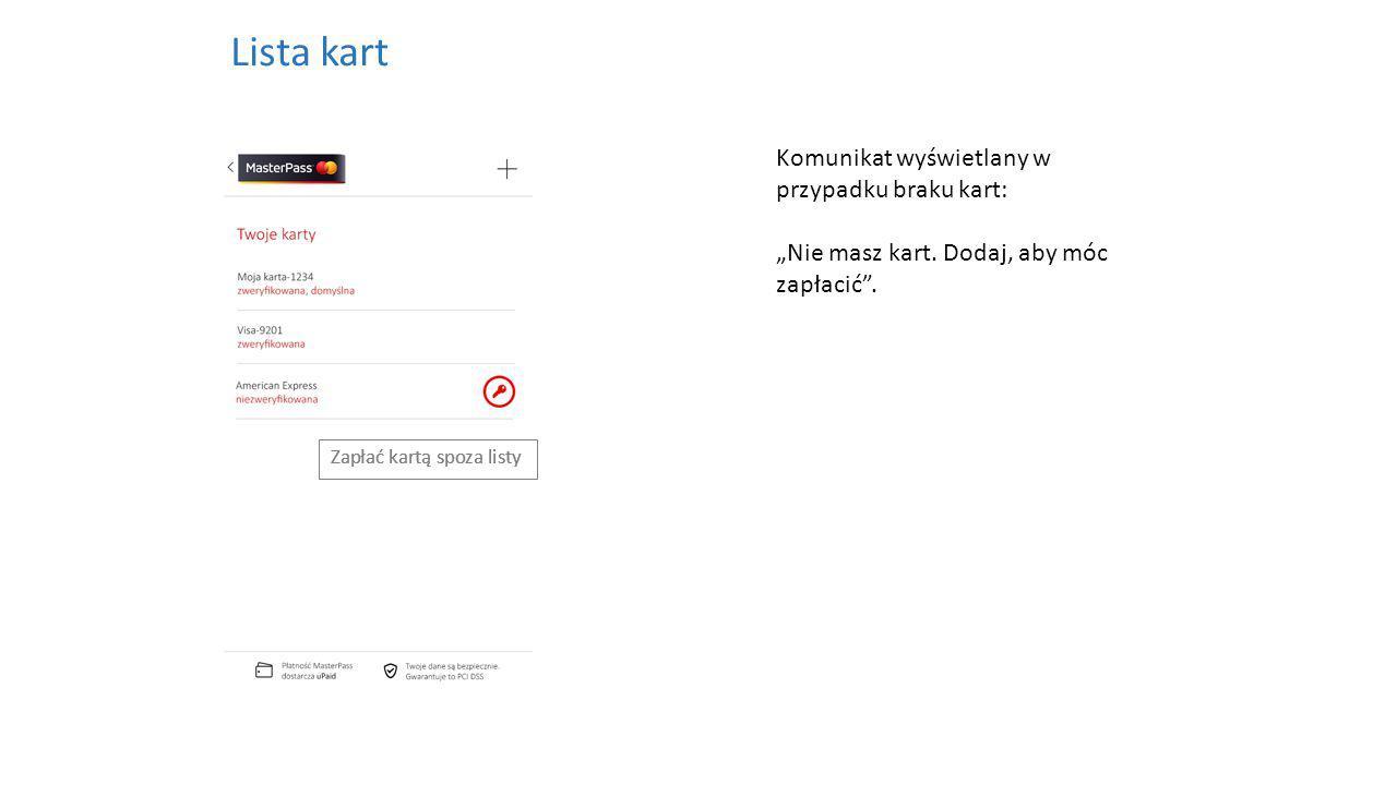 """Lista kart Dodaj kartę spoza listy Komunikat wyświetlany w przypadku braku kart: """"Nie masz kart."""