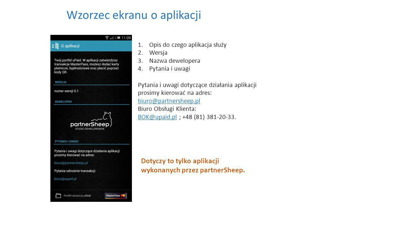 1.Opis do czego aplikacja służy 2.Wersja 3.Nazwa dewelopera 4.Pytania i uwagi Pytania i uwagi dotyczące działania aplikacji prosimy kierować na adres: biuro@partnersheep.pl biuro@partnersheep.pl Biuro Obsługi Klienta: BOK@upaid.pl ; +48 (81) 381-20-33.